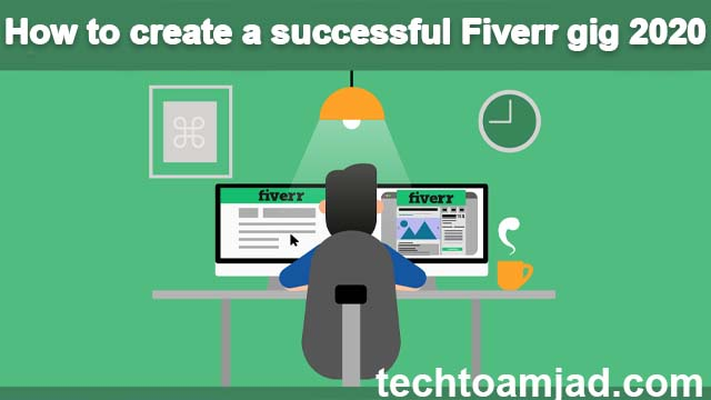 How to create a successful Fiverr gig ( working ) 2020