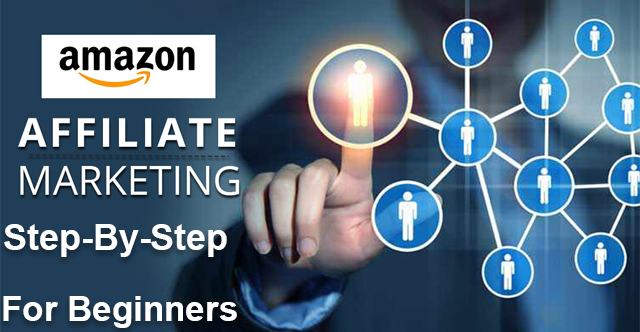Amazon Affiliate Marketing Step-By-Step For Beginners