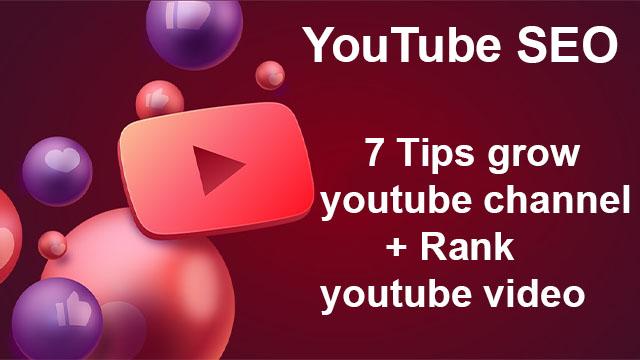 YouTube SEO: 7 tips grow youtube channel + Rank youtube video