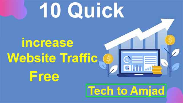 10 Quick Tactics: increase Website Traffic by tech to amjad
