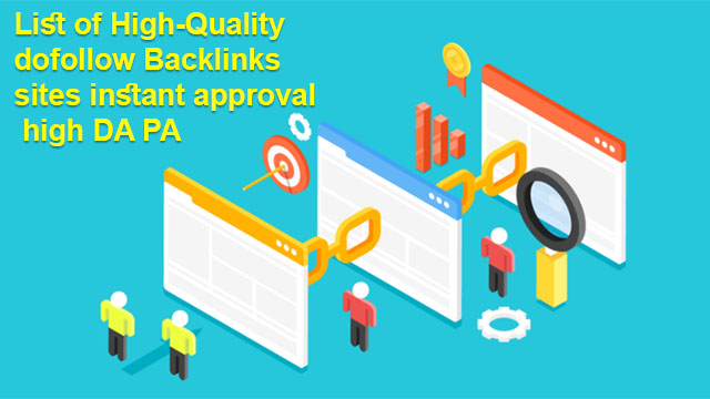 List of High-Quality dofollow Backlinks sites instant approval high DA PA