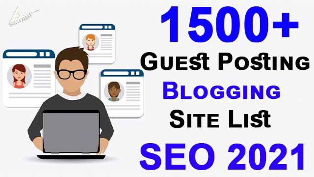 1500+ Guest Posting Blogging Site List: SEO 2021